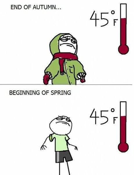 haha this is so true! We just like the change of season!