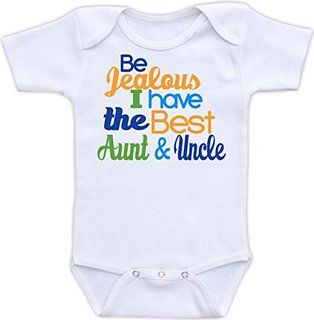 Be Jealous I Have the Best Aunt and Uncle - Cute Baby Onesie (0-3M Bodysuit, Boy Color Scheme)