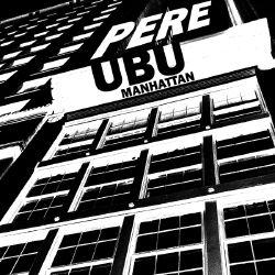 Pere Ubu- Manhattan