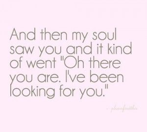 how cuteQuotes About Love, Soul Mates, Lovequotes, True Love, My Heart, So True, Soul Search, Soul Quotes, Love Quotes