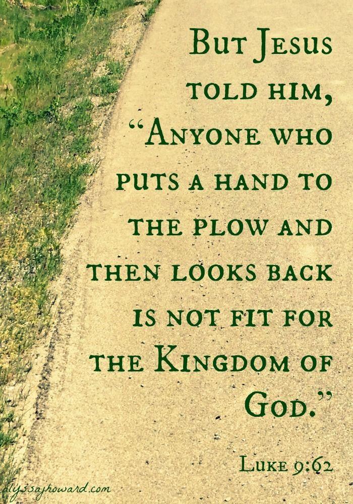 Luke 9:62   Catholic   Past quotes, Finish strong, I need ...