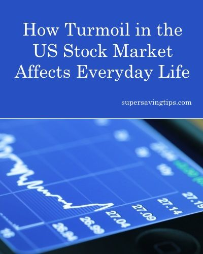 How Turmoil in the US Stock Market Affects Everyday Life