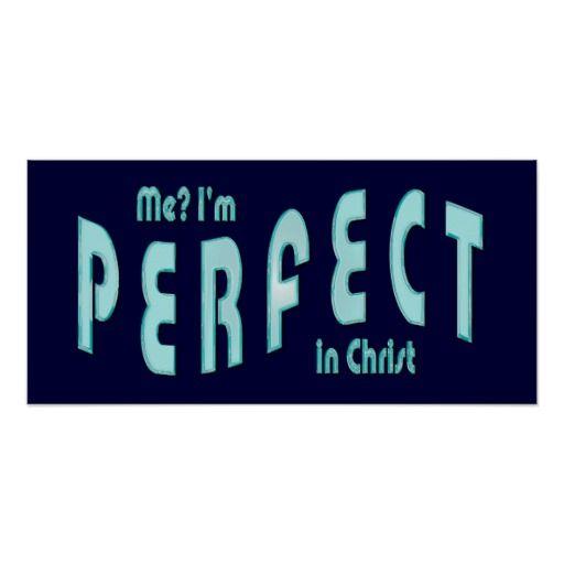 hebrews 10:14 | Me? I'm Perfect...in Christ - Hebrews 10:14 | Zazzle
