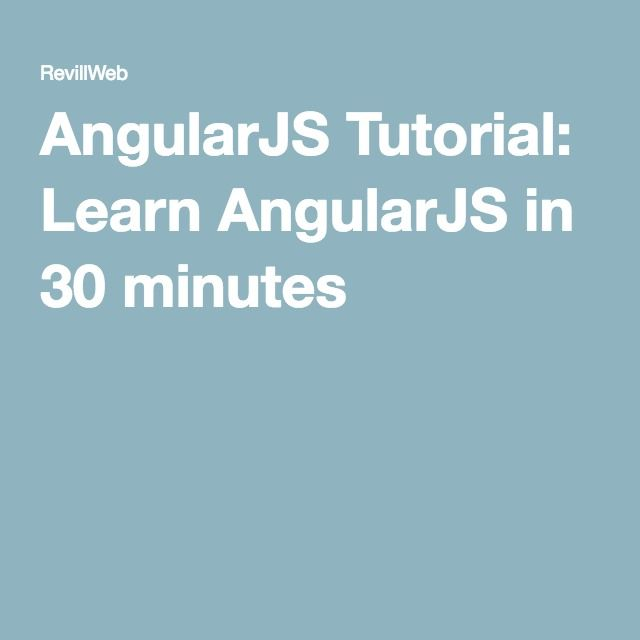 AngularJS Tutorial: Learn AngularJS in 30 minutes