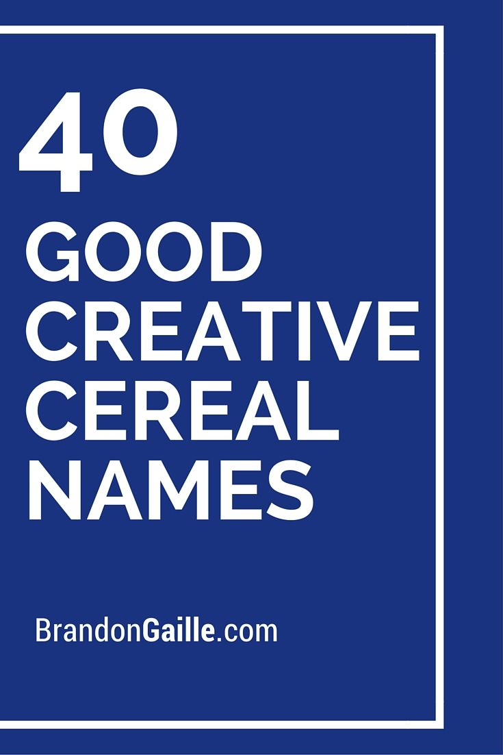 40 Good Creative Cereal Names