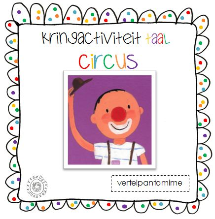 Kleuterjuf in een kleuterklas: Vertelpantomime 'Tito de circusclown' | Thema CIRCUS