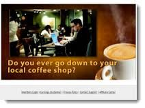 My personal product review on an online money making site.  http://allessentialwealth.com/product-review-for-the-coffee-shop-millionaire