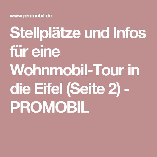 Stellplätze und Infos für eine Wohnmobil-Tour in die Eifel (Seite 2) - PROMOBIL