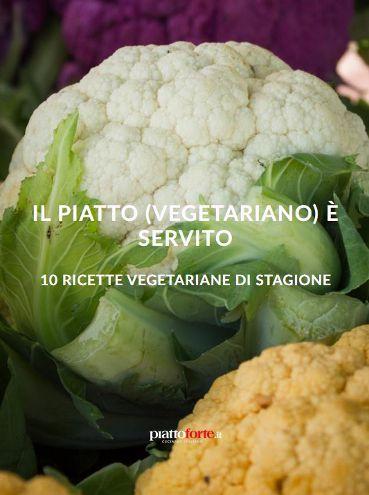 Il piatto (vegetariano) è servito - Piattoforte