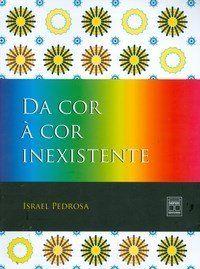 Da Cor a Cor Inexistente - 10ª Ed.