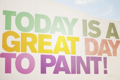 Truth.  Make the time to paint because today is a great day to paint!: Art Quotes, Painting Inspiration, Art Inspiration Quotes, Paint Quotes, Today, Inspirational Quotes, Quotes Art, Painting Ideas