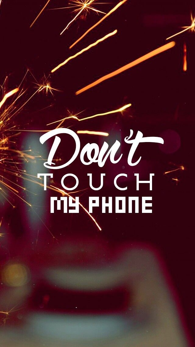 Don't touch! Tap to see more Don't Touch My Phone iPhone wallpapers, backgrounds, fondos. @mobile9