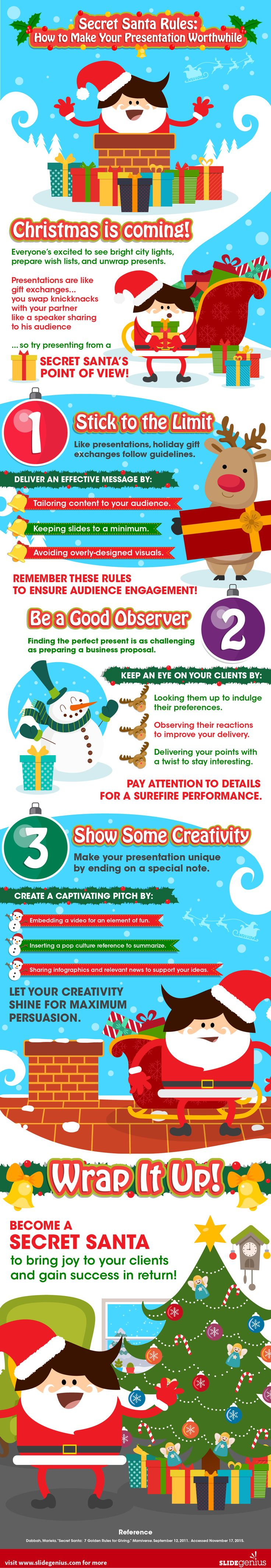 Secret Santa: How to Make Your Presentation Worthwhile Christmas is in the air. Present to your audience from a secret Santa's point of view to bring cheer to everyone and make your presentation worthwhile!  #business #contentmarketing #infographics #slidegenius #b2b #blog #digitalmarketing #content #marketing #leads #prospects #audience #slidegenius #branding #brand #brandstrategy #socialmedia #smm #seo #adwords #googleads #videos #videomarketing #biz #entrepreneur #presentation #microsoft