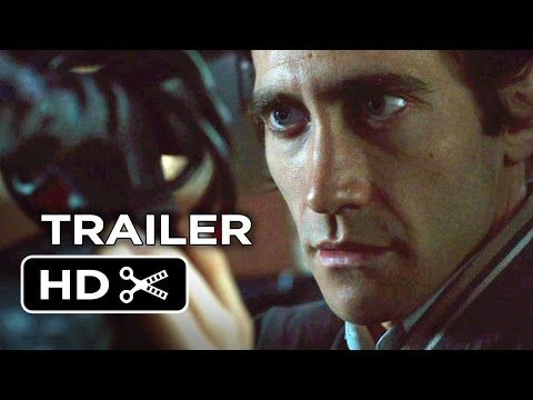 """OFFICIAL TRAILER OF THE NEW UPCOMING MOVIE """"NIGHTCRAWLER"""" STARRING JAKE GYLLENHAAL! 