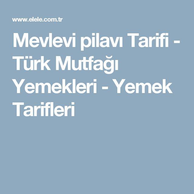 Mevlevi pilavı Tarifi - Türk Mutfağı Yemekleri - Yemek Tarifleri