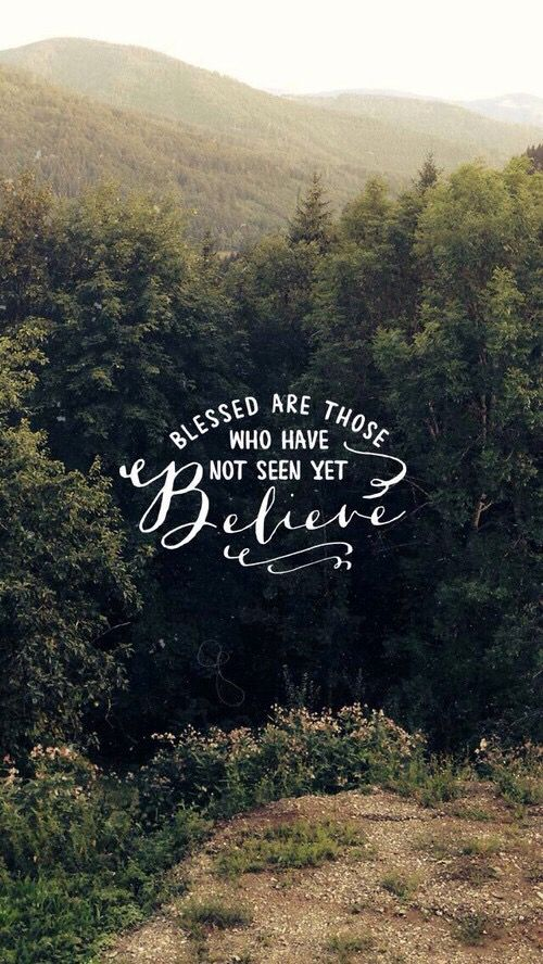 """Jesus said, """"blessed are those who have not seen yet believe."""" You just need faith."""
