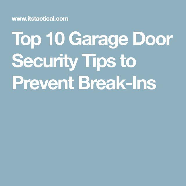 Top 10 Garage Door Security Tips to Prevent Break-Ins
