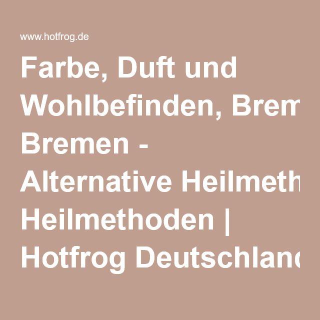 Farbe, Duft und Wohlbefinden, Bremen - Alternative Heilmethoden   Hotfrog Deutschland