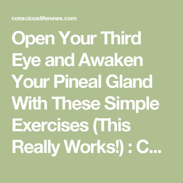 The 40 best train your brain change your life images on pinterest open your third eye and awaken your pineal gland with these simple exercises this really works conscious life news fandeluxe Gallery