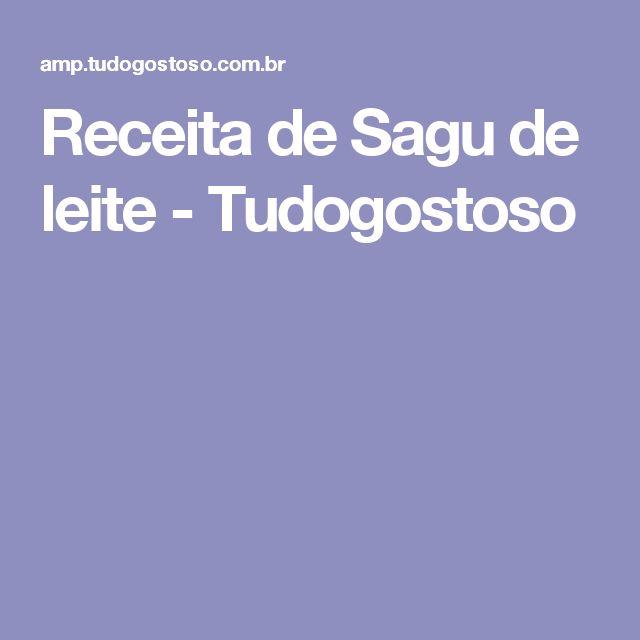 Receita de Sagu de leite - Tudogostoso