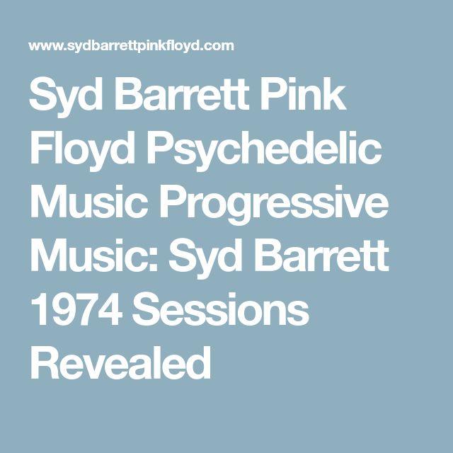 Syd Barrett Pink Floyd Psychedelic Music Progressive Music: Syd Barrett 1974 Sessions Revealed