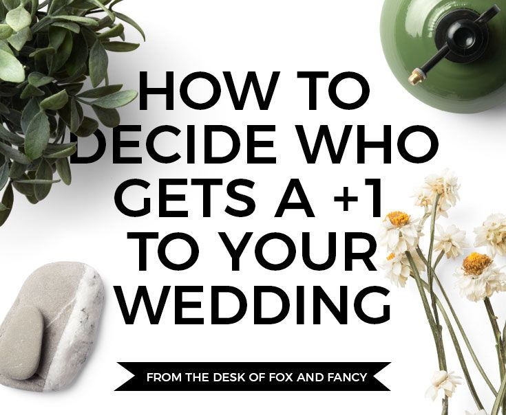 Wedding Stationery with Fox and Fancy: How to Decide Who Gets A Plus One #wedding #invitations #foxandfancy