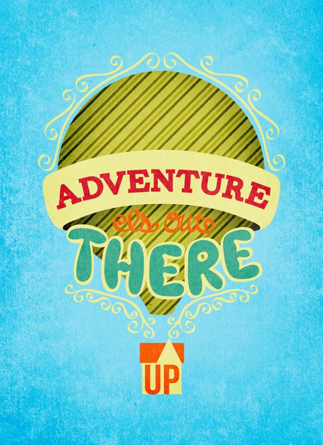 Adventure is Out There ||: Disney Magic, Typography Quotes, Rachel Krueger, Graphics Design, Disney Pixar, Pixar Typography, Pixar Movie, Pixar Quotes, Tiny Books