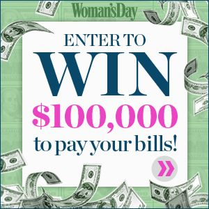 Enter the Woman's Day Pay My Bills Sweepstakes today for the chance to win a $100,000 to pay your bills!