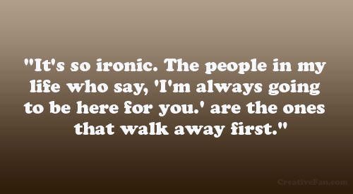 """It's So Ironic. The People In My Life Who Say, 'I'm"