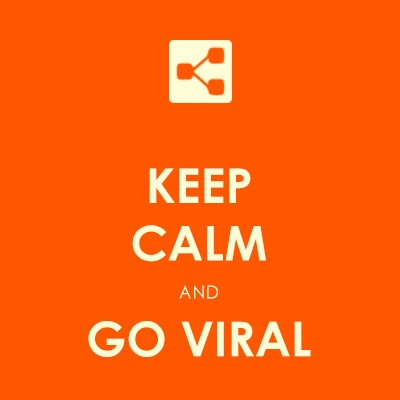 Keep Calm And Go Viral.