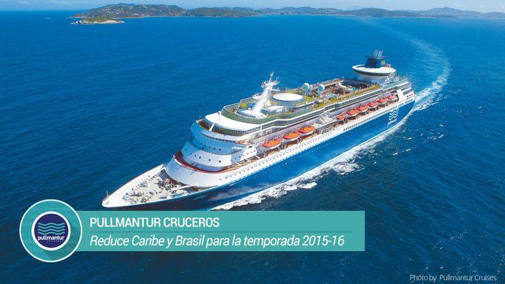 Pullmantur reduce Caribe y Brasil para la temporada 2015-16