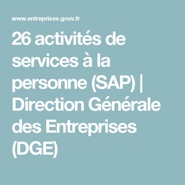 26 activités de services à la personne (SAP)   Direction Générale des Entreprises (DGE)