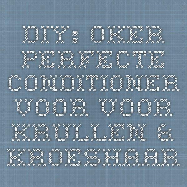 DIY: Oker perfecte conditioner voor voor krullen & kroeshaar