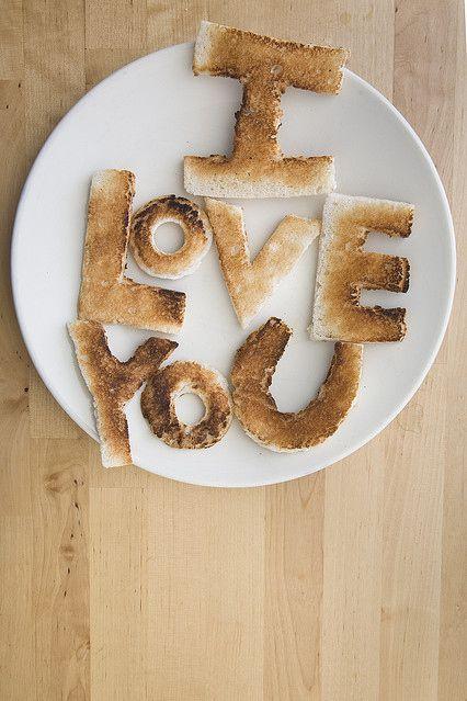 i love you more than toast.