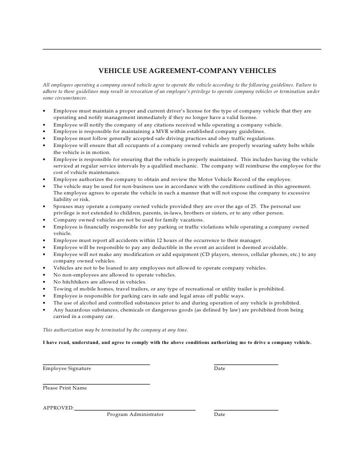 VEHICLE USE AGREEMENT-COMPANY VEHICLES All employees operating a company owned vehicle agree to operate the vehicle accord...