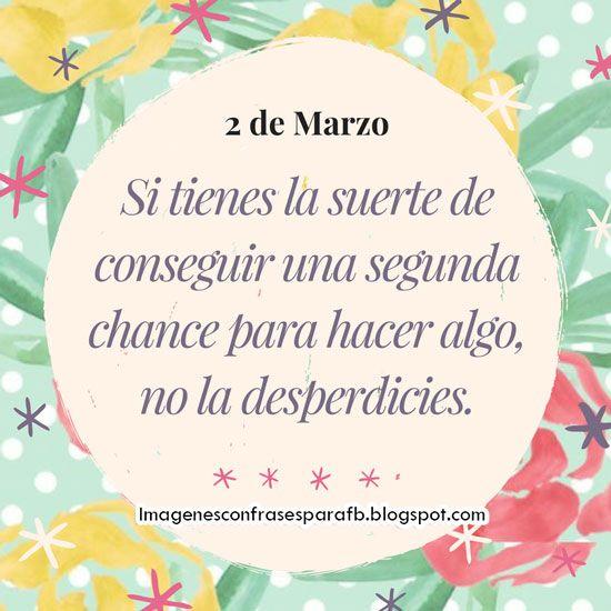 Frase 2 de Marzo - 7 Clave para la #Felicidad .  En el Mes de la Mujer y de la Felicidad este post te regalamos 7 bonitas claves para lograr ser feliz. #BuenDia #Frases #Diadelafelicidad