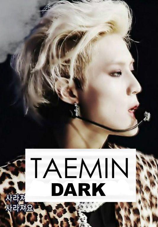Dark * Lee Taemin* Adaptada  Wattpad
