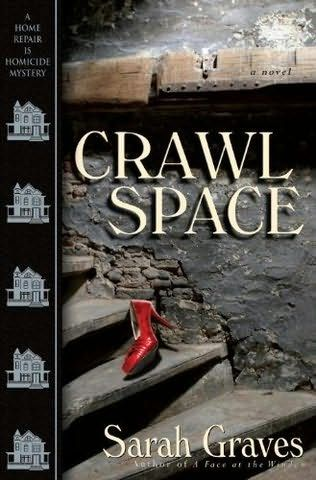 Crawlspace (2009) (Book 13 in the Home Repair is Homicide Mystery series) A novel by Sarah Graves