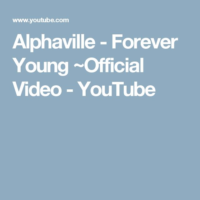 Alphaville - Forever Young ~Official Video - YouTube
