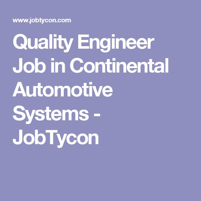 Quality Engineer Job in Continental Automotive Systems - JobTycon