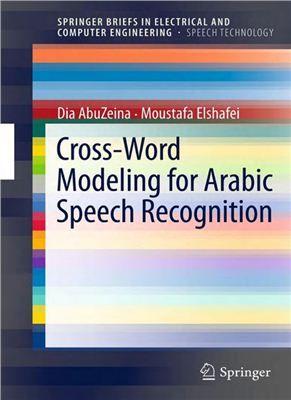 AbuZeina D., Elshafei M. Cross-Word Modeling for Arabic Speech Recognition