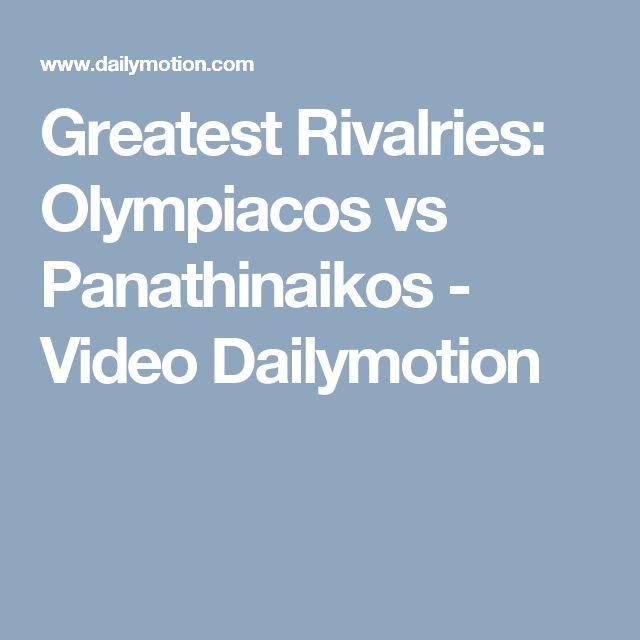 Greatest Rivalries: Olympiacos vs Panathinaikos - Video Dailymotion