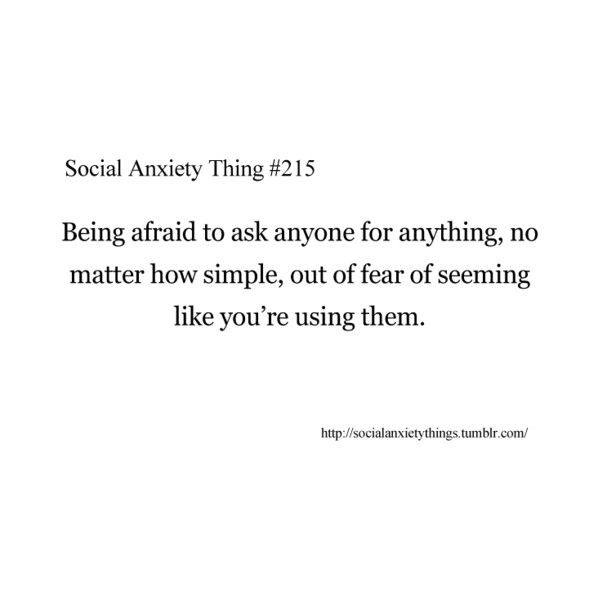 This happens often.  Or of fear of appearing stupid or you're bothering them and putting them out.