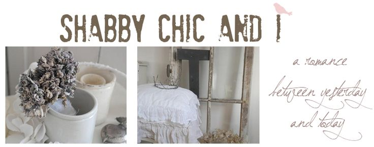 Shabby chic and I - Shabby Chic, DIY and Decoration
