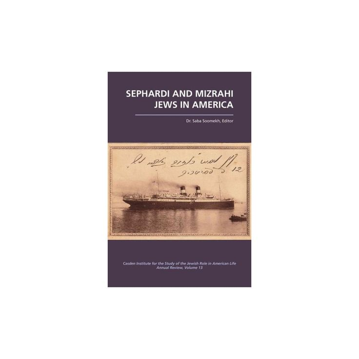 Sephardi and Mizrahi Jews in America ( Casden Institute for the Study of the Jewish Role in American