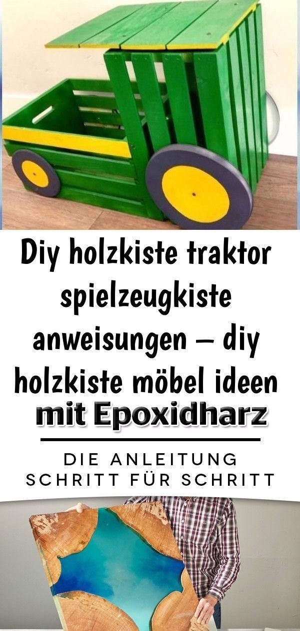 Diy Holzkiste Traktor Spielzeugkiste Anleitung Diy Holzkiste Mobel Ideen Pr Spielzeug Selbstgemacht Anleitung Holzkisten Holzkiste Mobel Spielzeug