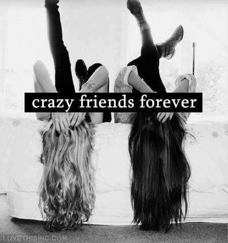 Crazy friends forever quotes friendship quote hair beautiful friends always bff