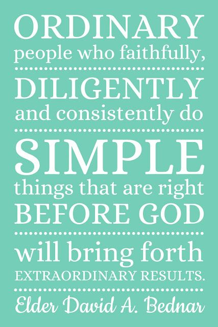 """Ordinary people who faithfully, diligently & consistently do simple things that are right before God will bring forth extraordinary results."" -Elder David A. Bednar Magnolia Tree"