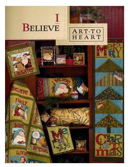 I Believe Christmas Quilt Nancy Halvorsen Art To Heart Book Family Dreams Santa #ArttoHeart