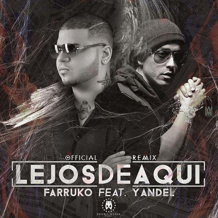 Farruko - Lejos De Aquì ft Yandel